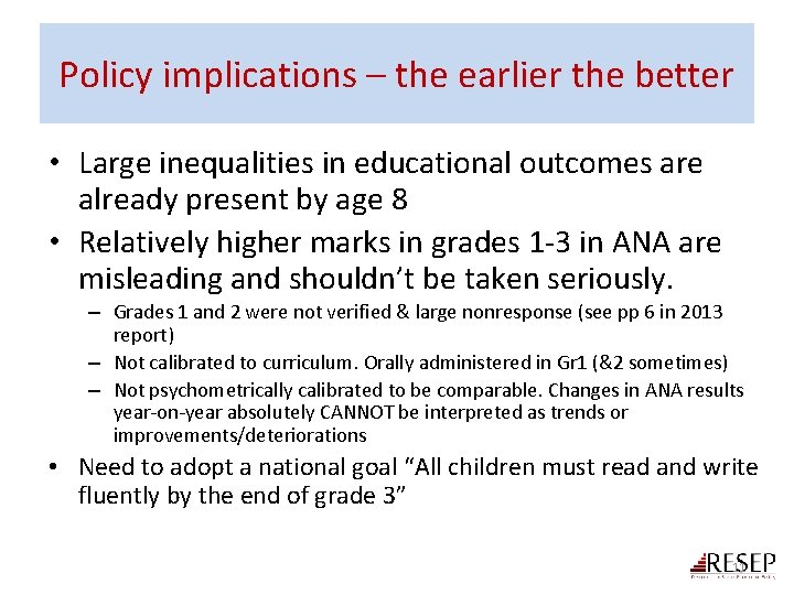 Policy implications – the earlier the better • Large inequalities in educational outcomes are
