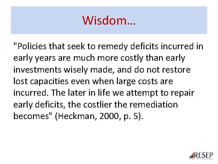 """Wisdom… """"Policies that seek to remedy deficits incurred in early years are much more"""