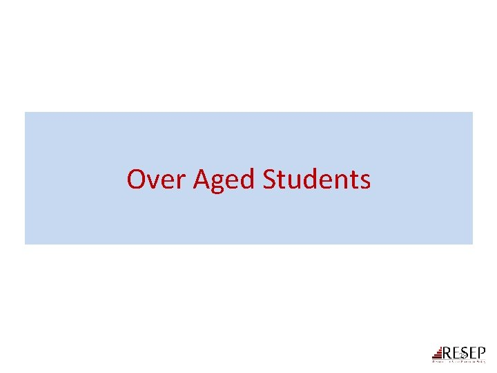 Over Aged Students 28