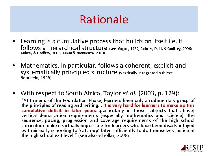 Rationale • Learning is a cumulative process that builds on itself i. e. it