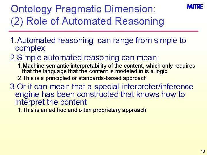 Ontology Pragmatic Dimension: (2) Role of Automated Reasoning 1. Automated reasoning can range from