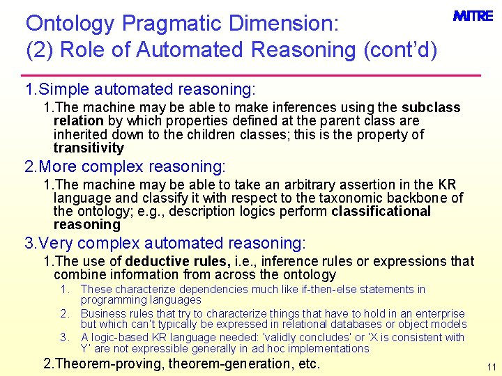 Ontology Pragmatic Dimension: (2) Role of Automated Reasoning (cont'd) 1. Simple automated reasoning: 1.