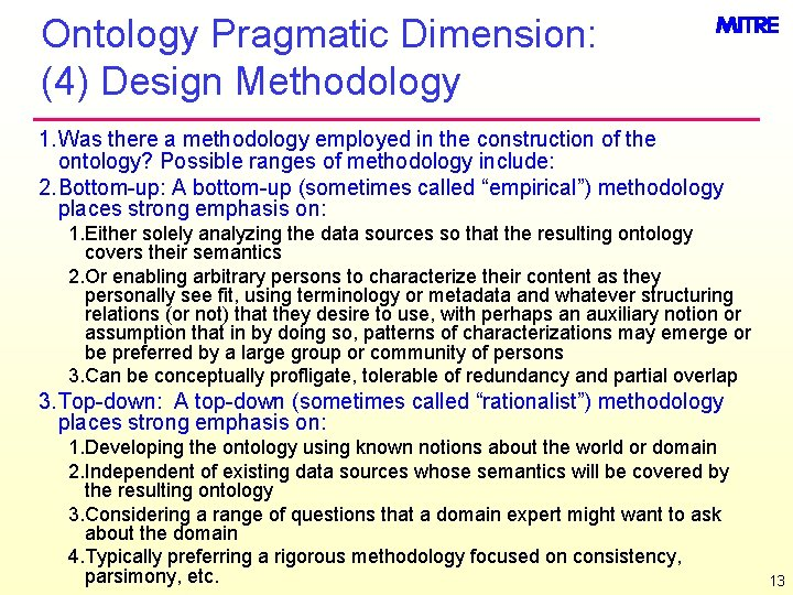 Ontology Pragmatic Dimension: (4) Design Methodology 1. Was there a methodology employed in the