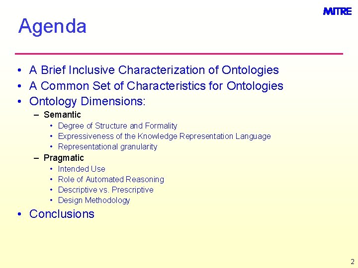 Agenda • A Brief Inclusive Characterization of Ontologies • A Common Set of Characteristics