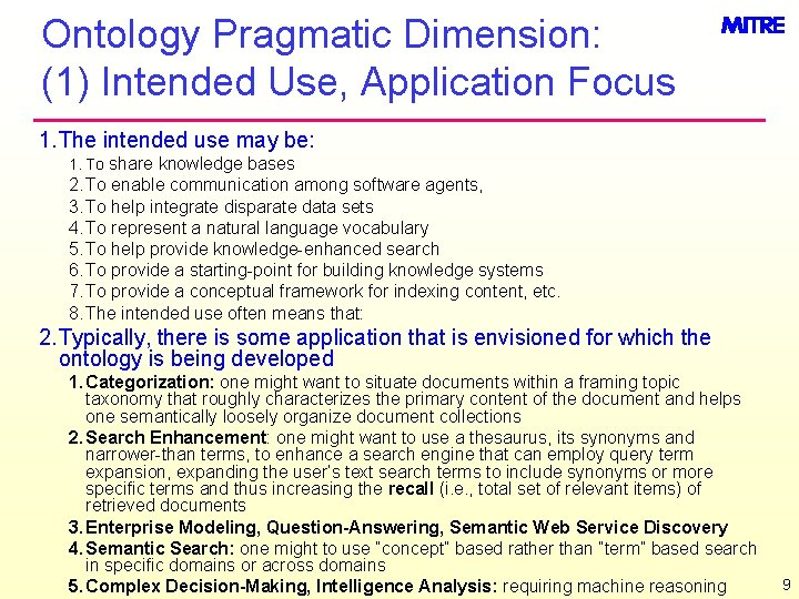 Ontology Pragmatic Dimension: (1) Intended Use, Application Focus 1. The intended use may be: