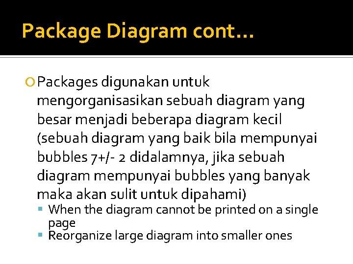 Package Diagram cont. . . Packages digunakan untuk mengorganisasikan sebuah diagram yang besar menjadi