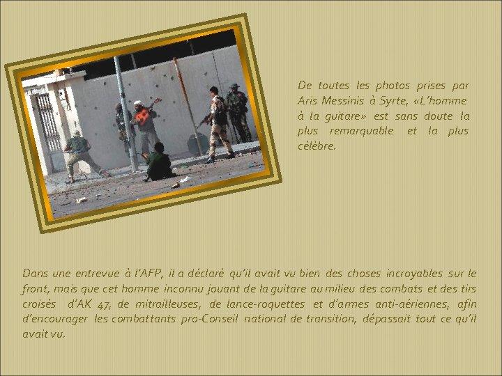 De toutes les photos prises par Aris Messinis à Syrte, «L'homme à la guitare»