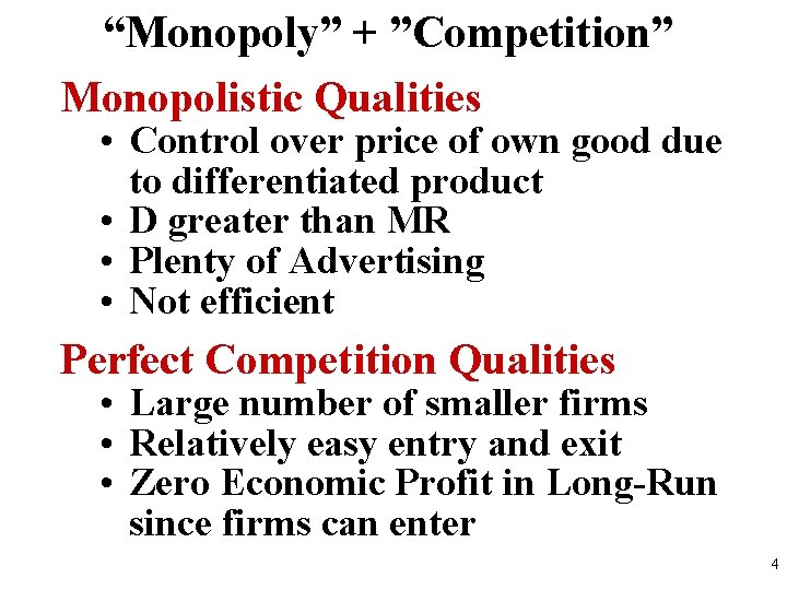 """""""Monopoly"""" + """"Competition"""" Monopolistic Qualities • Control over price of own good due to"""