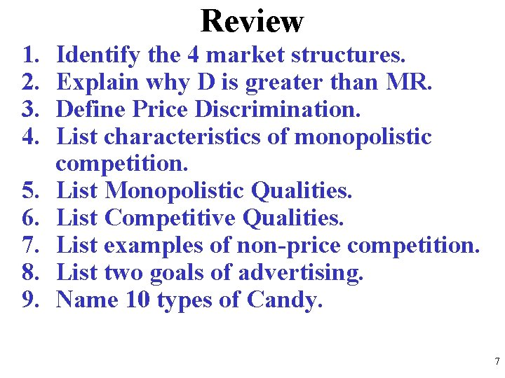 Review 1. 2. 3. 4. 5. 6. 7. 8. 9. Identify the 4 market