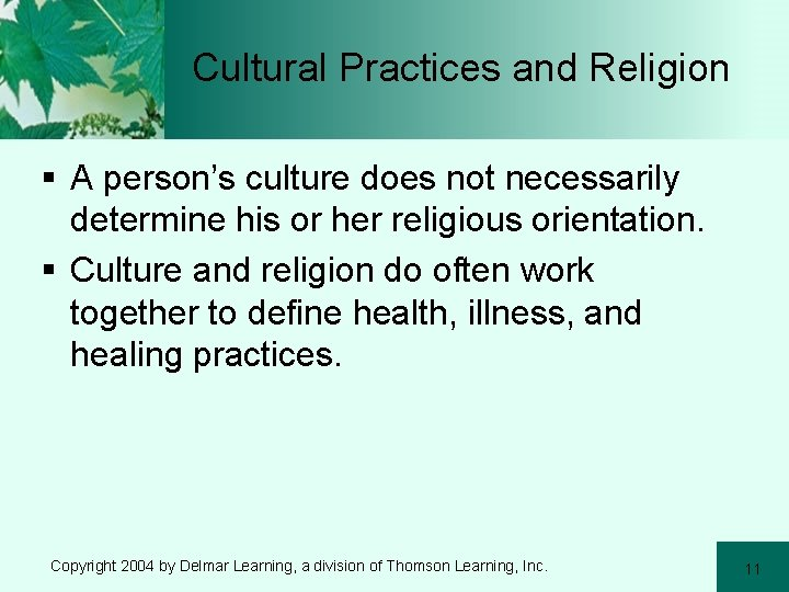 Cultural Practices and Religion § A person's culture does not necessarily determine his or