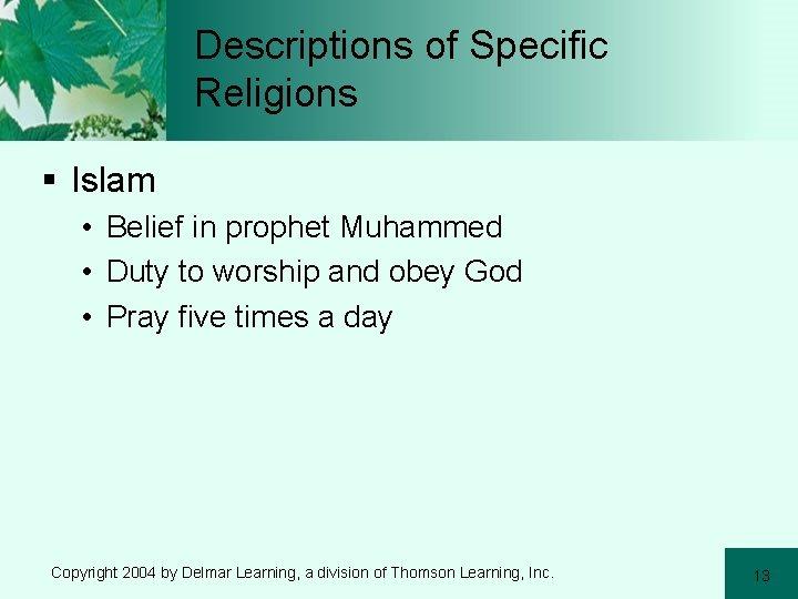 Descriptions of Specific Religions § Islam • Belief in prophet Muhammed • Duty to