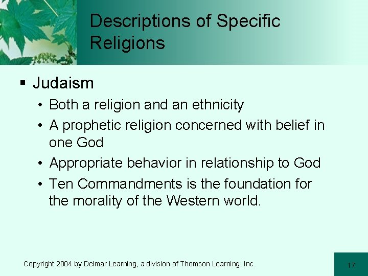 Descriptions of Specific Religions § Judaism • Both a religion and an ethnicity •