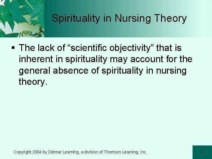 """Spirituality in Nursing Theory § The lack of """"scientific objectivity"""" that is inherent in"""