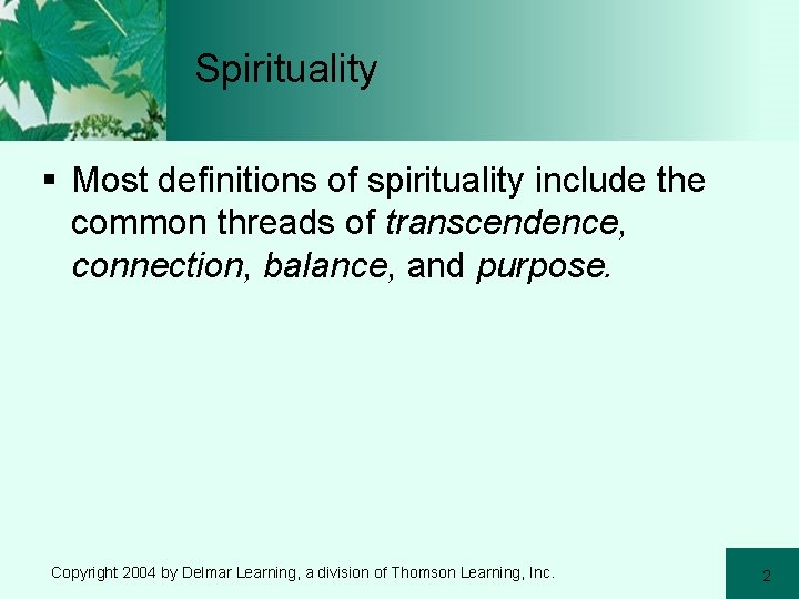 Spirituality § Most definitions of spirituality include the common threads of transcendence, connection, balance,