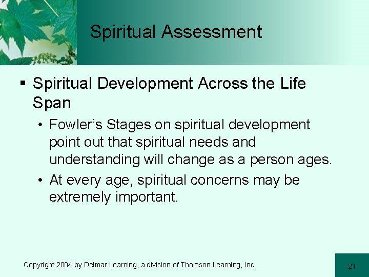 Spiritual Assessment § Spiritual Development Across the Life Span • Fowler's Stages on spiritual