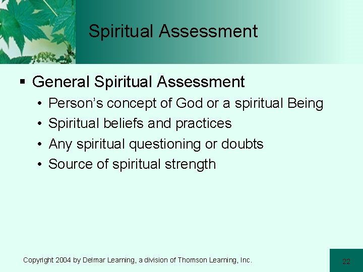 Spiritual Assessment § General Spiritual Assessment • • Person's concept of God or a