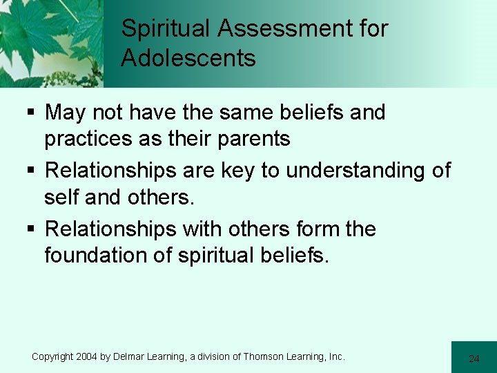 Spiritual Assessment for Adolescents § May not have the same beliefs and practices as