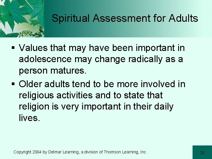 Spiritual Assessment for Adults § Values that may have been important in adolescence may