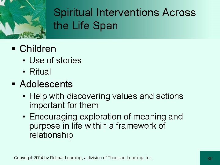 Spiritual Interventions Across the Life Span § Children • Use of stories • Ritual