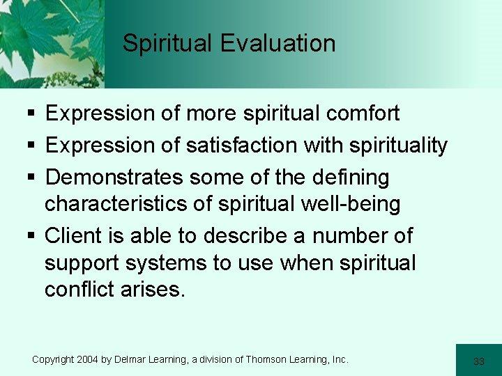 Spiritual Evaluation § Expression of more spiritual comfort § Expression of satisfaction with spirituality