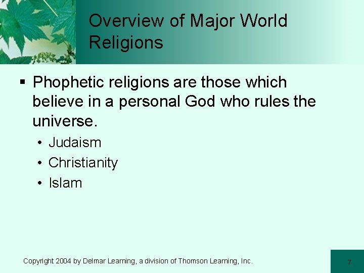 Overview of Major World Religions § Phophetic religions are those which believe in a