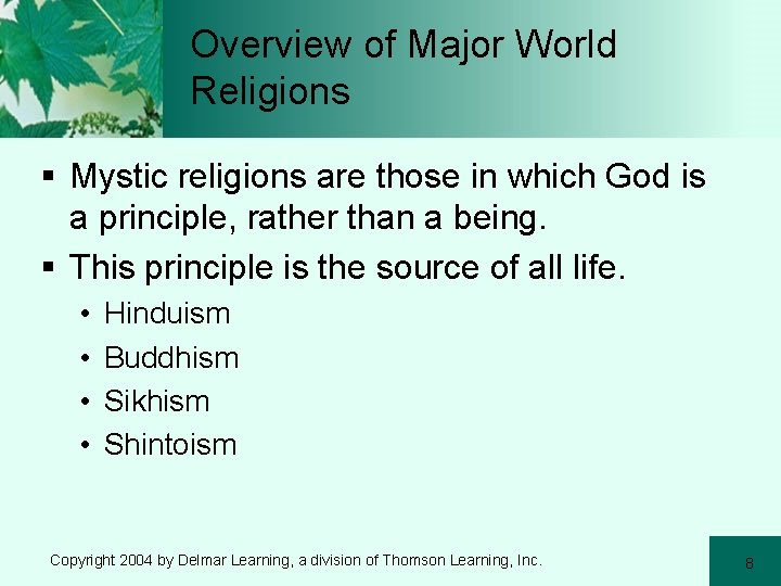 Overview of Major World Religions § Mystic religions are those in which God is