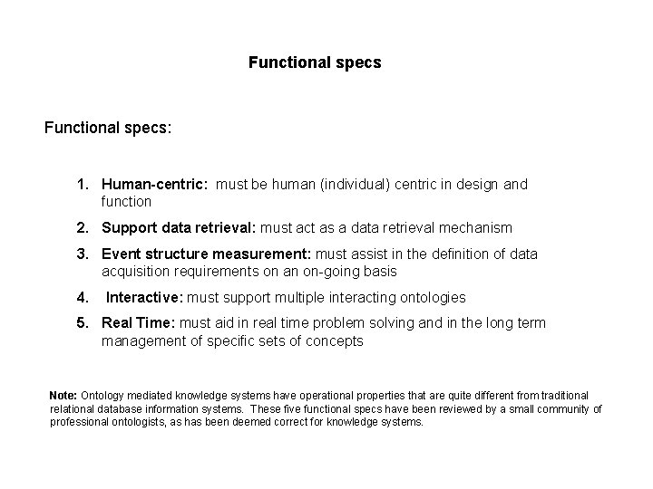 Functional specs: 1. Human-centric: must be human (individual) centric in design and function 2.