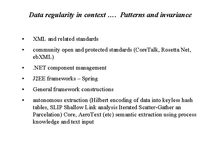 Data regularity in context …. Patterns and invariance • XML and related standards •