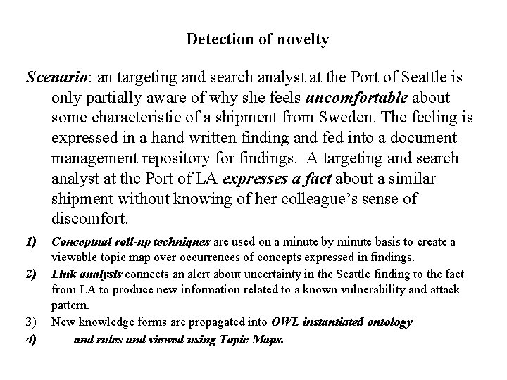 Detection of novelty Scenario: an targeting and search analyst at the Port of Seattle