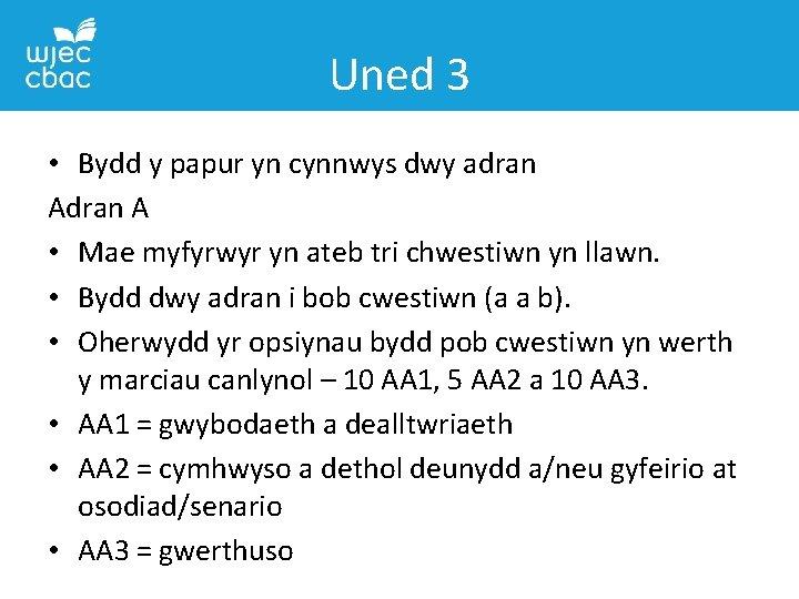 Uned 3 • Bydd y papur yn cynnwys dwy adran A • Mae myfyrwyr