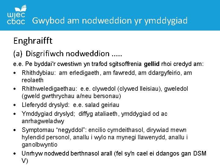 Gwybod am nodweddion yr ymddygiad Enghraifft (a) Disgrifiwch nodweddion. . . e. e. Pe