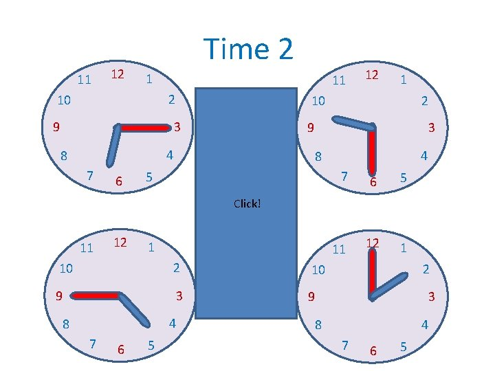 11 12 Time 2 1 11 2 10 9 6 It´s two o´clock. 2