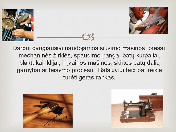 pradžia darbas siuvimo rankiniai batai