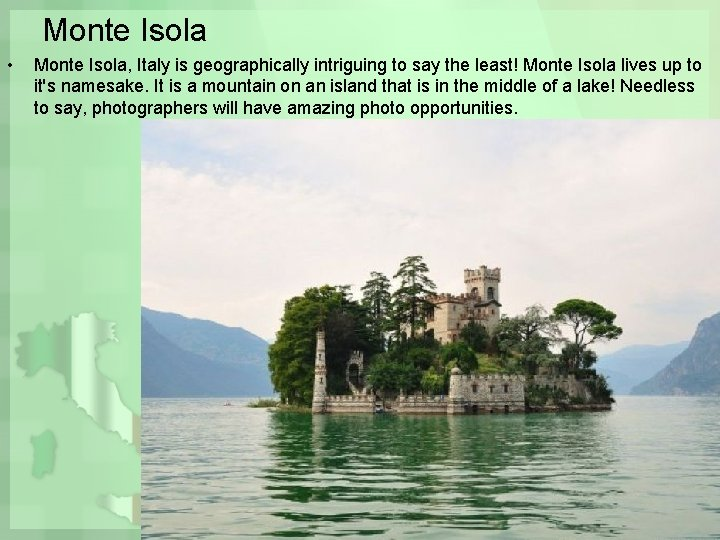 Monte Isola • Monte Isola, Italy is geographically intriguing to say the least! Monte