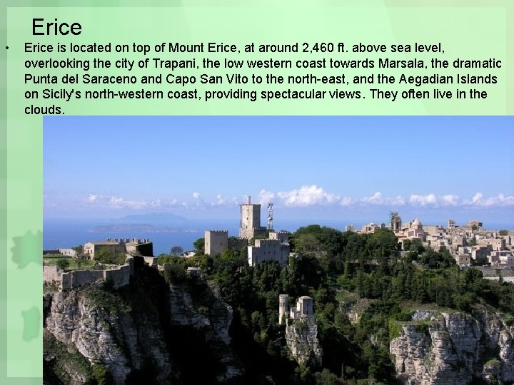 Erice • Erice is located on top of Mount Erice, at around 2, 460