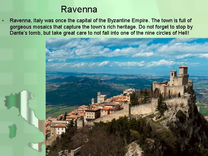 Ravenna • Ravenna, Italy was once the capital of the Byzantine Empire. The town