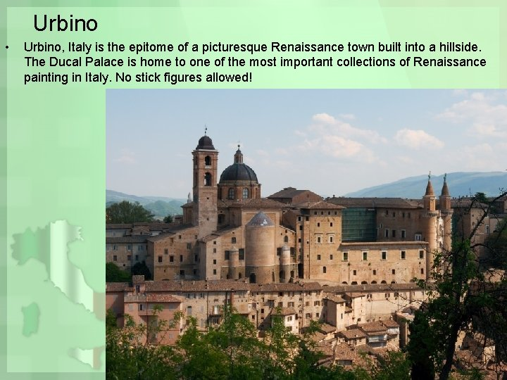 Urbino • Urbino, Italy is the epitome of a picturesque Renaissance town built into