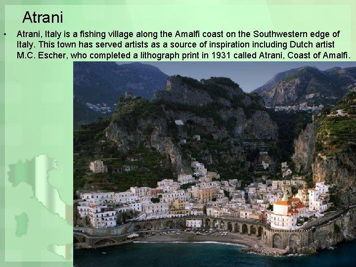 Atrani • Atrani, Italy is a fishing village along the Amalfi coast on the