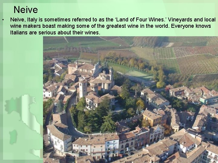Neive • Neive, Italy is sometimes referred to as the 'Land of Four Wines.