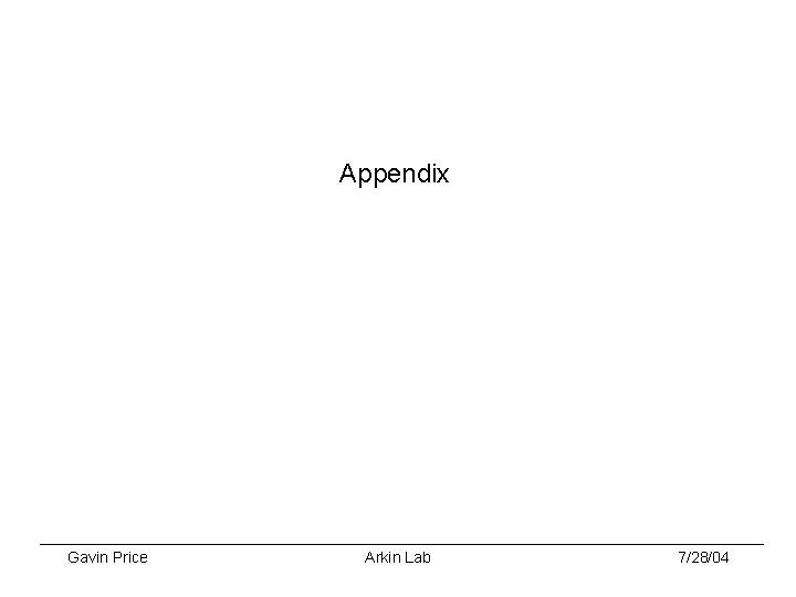 Appendix Gavin Price Arkin Lab 7/28/04