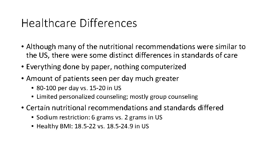 Healthcare Differences • Although many of the nutritional recommendations were similar to the US,