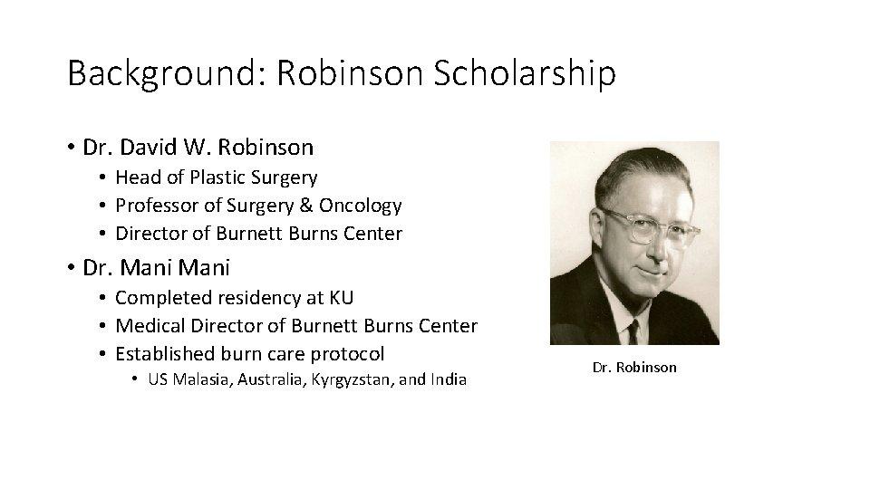 Background: Robinson Scholarship • Dr. David W. Robinson • Head of Plastic Surgery •