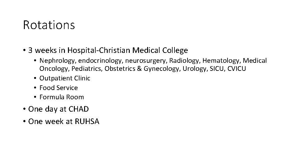 Rotations • 3 weeks in Hospital-Christian Medical College • Nephrology, endocrinology, neurosurgery, Radiology, Hematology,