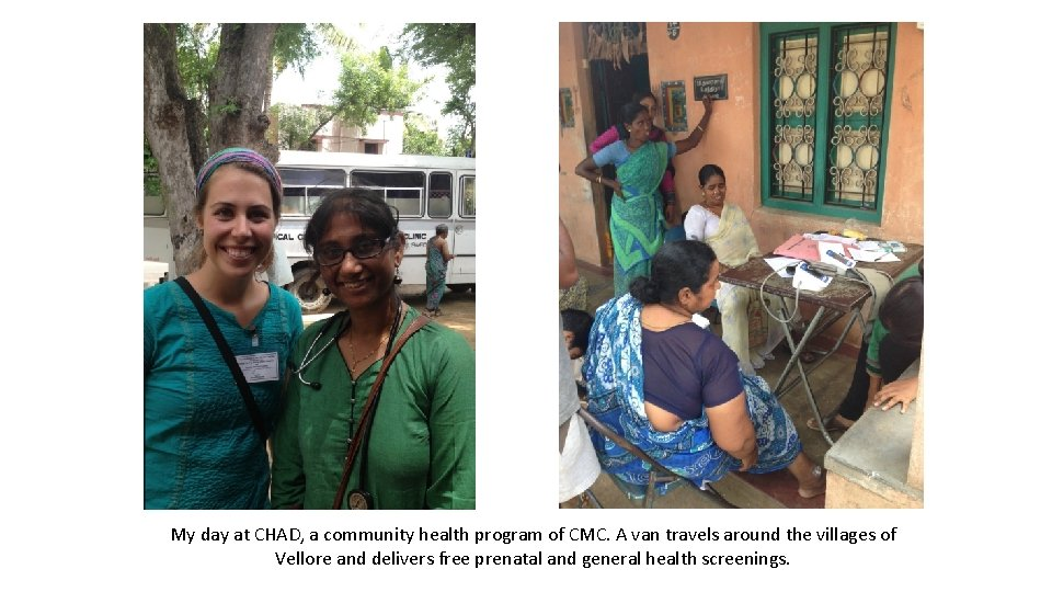 My day at CHAD, a community health program of CMC. A van travels around