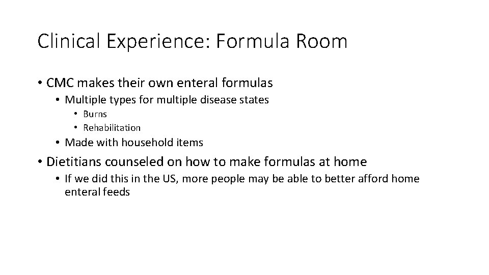 Clinical Experience: Formula Room • CMC makes their own enteral formulas • Multiple types