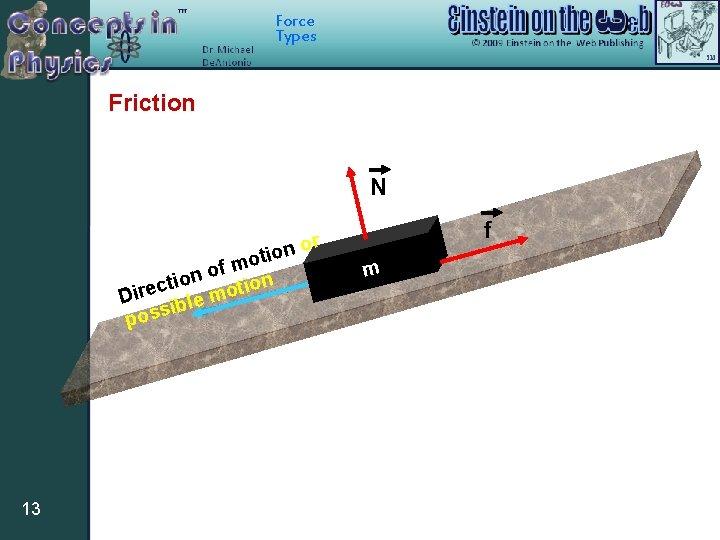 Force Types Friction N n or o i t mo f o n o