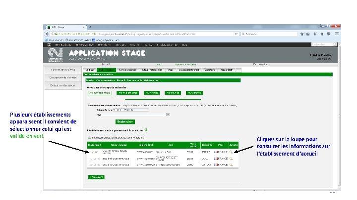 Plusieurs établissements apparaissent il convient de sélectionner celui qui est validé en vert Cliquez