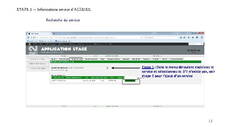 ETAPE 3 – Informations service d'ACCUEIL Recherche du service Etape 1 : Dans le