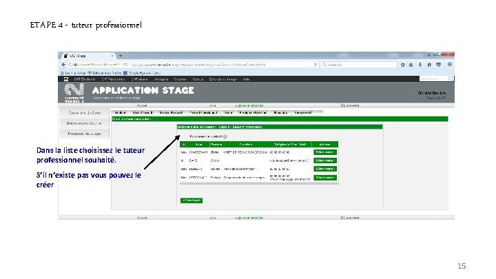 ETAPE 4 - tuteur professionnel Dans la liste choisissez le tuteur professionnel souhaité. S'il