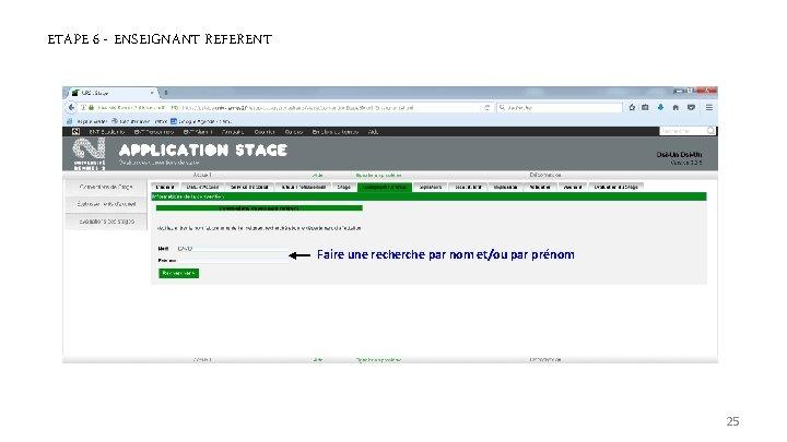 ETAPE 6 - ENSEIGNANT REFERENT Faire une recherche par nom et/ou par prénom 25